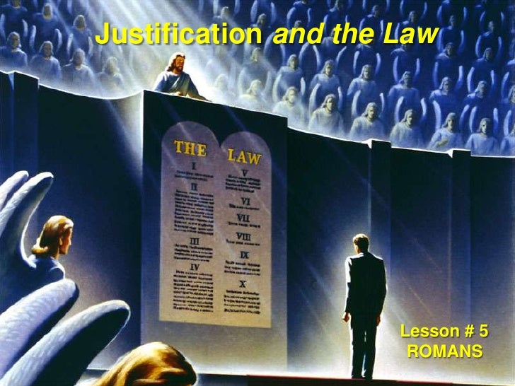 Justification and the Law<br />Lesson # 5<br />ROMANS<br />