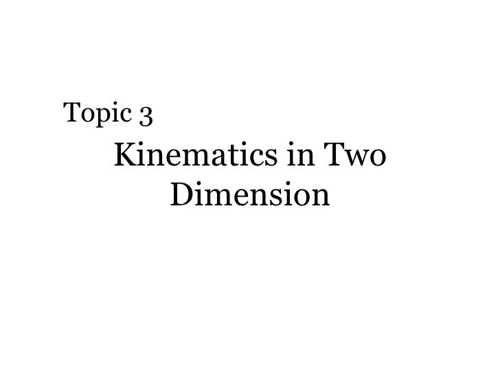 Kinematics in Two Dimension Topic 3