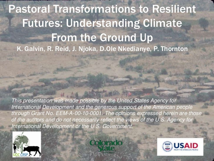 Pastoral Transformations to Resilient Futures: Understanding Climate<br />From the Ground Up<br />K. Galvin, R. Reid, J. N...