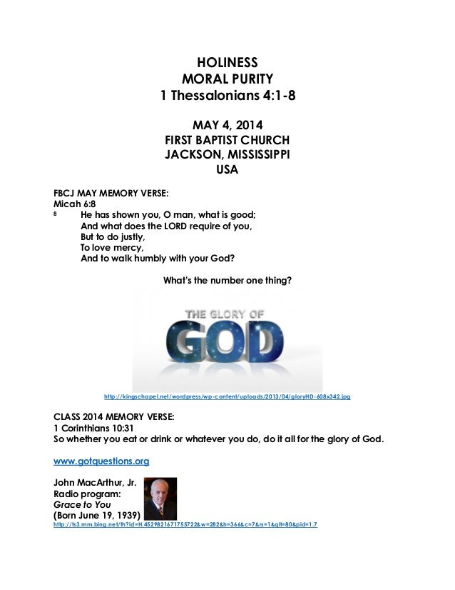 HOLINESS MORAL PURITY 1 Thessalonians 4:1-8 MAY 4, 2014 FIRST BAPTIST CHURCH JACKSON, MISSISSIPPI USA FBCJ MAY MEMORY VERS...