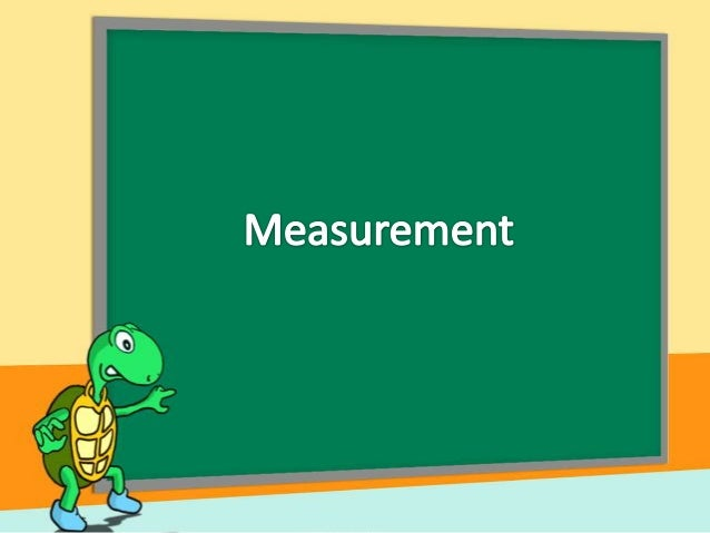 What is measurement? • The process of comparing the quantity of an observable relative to a standard. Example: – Measuring...