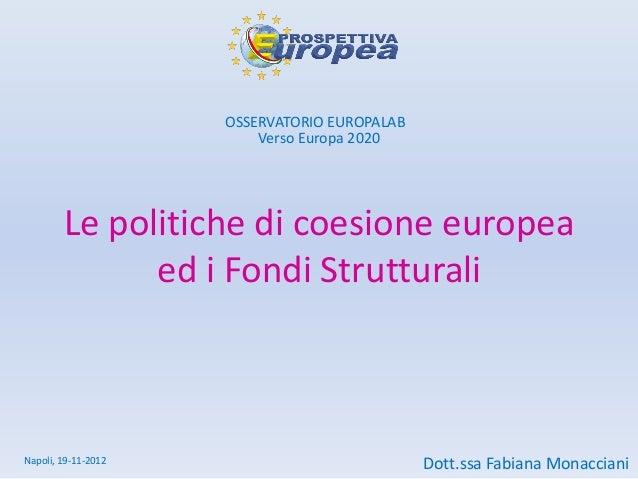 OSSERVATORIO EUROPALAB                         Verso Europa 2020        Le politiche di coesione europea              ed i...
