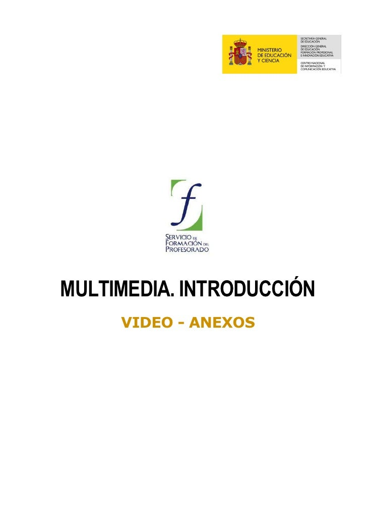 MULTIMEDIA. INTRODUCCIÓN      VIDEO - ANEXOS