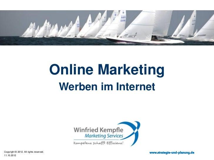 Online Marketing                                          Werben im InternetCopyright © 2012. All rights reserved.        ...