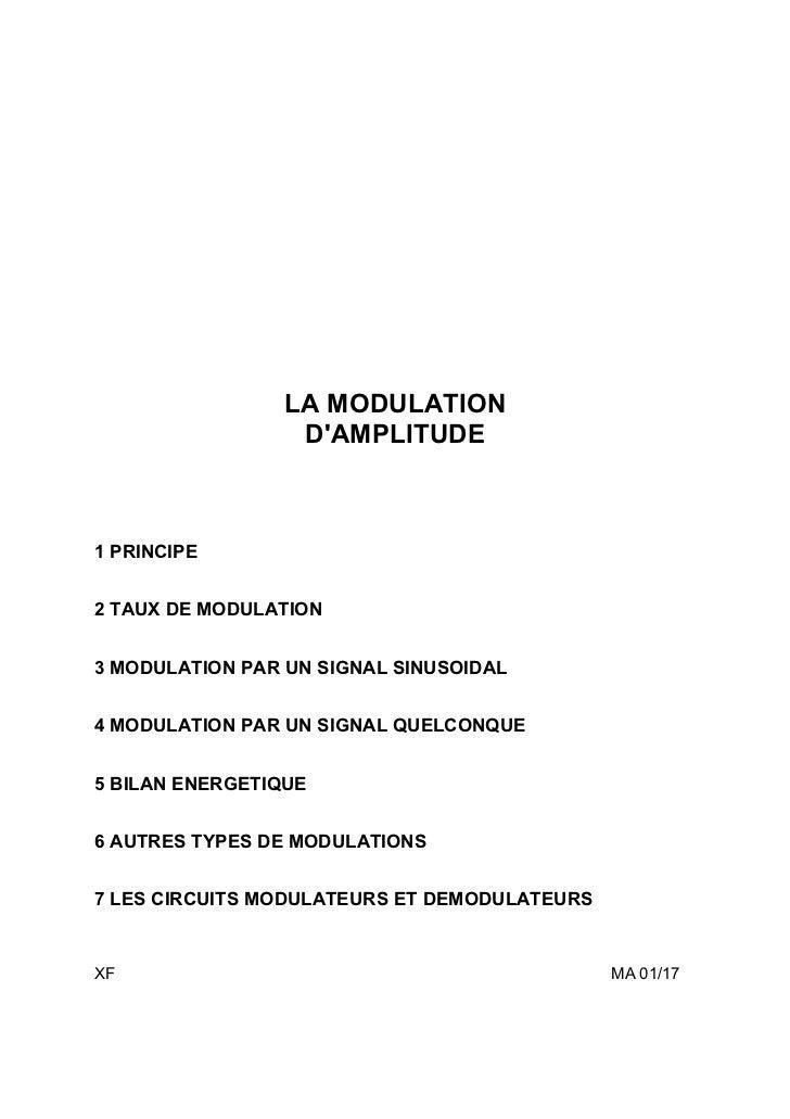 LA MODULATION                  DAMPLITUDE1 PRINCIPE2 TAUX DE MODULATION3 MODULATION PAR UN SIGNAL SINUSOIDAL4 MODULATION P...
