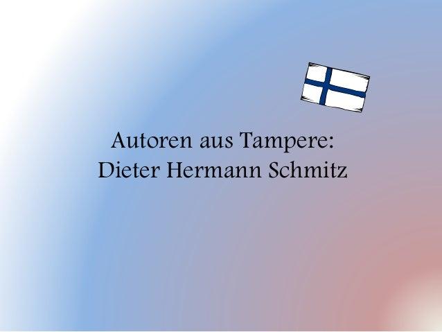 Autoren aus Tampere: Dieter Hermann Schmitz