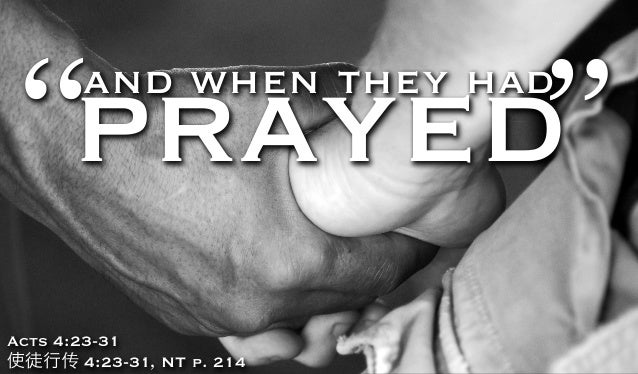 """and when they had prayed"" Acts 4:23-31 使徒行传 4:23-31, NT p. 214"