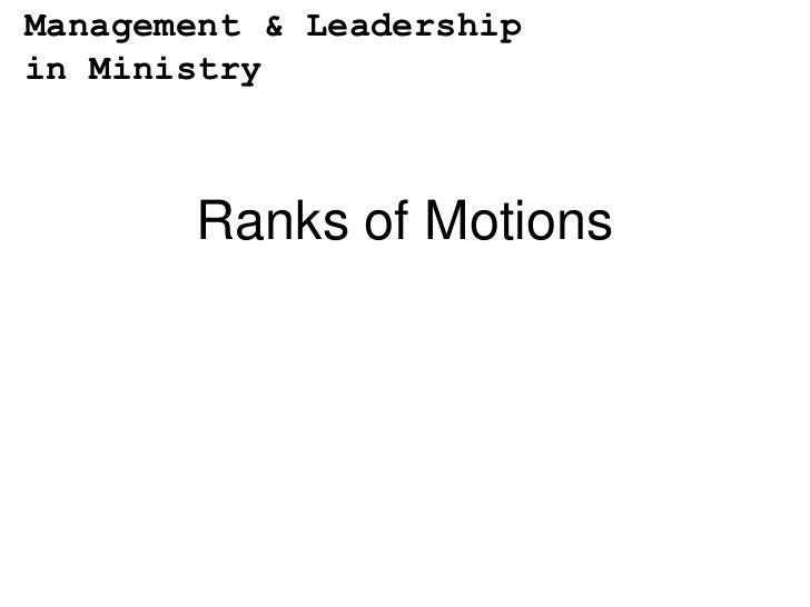 Management & Leadershipin Ministry       Ranks of Motions