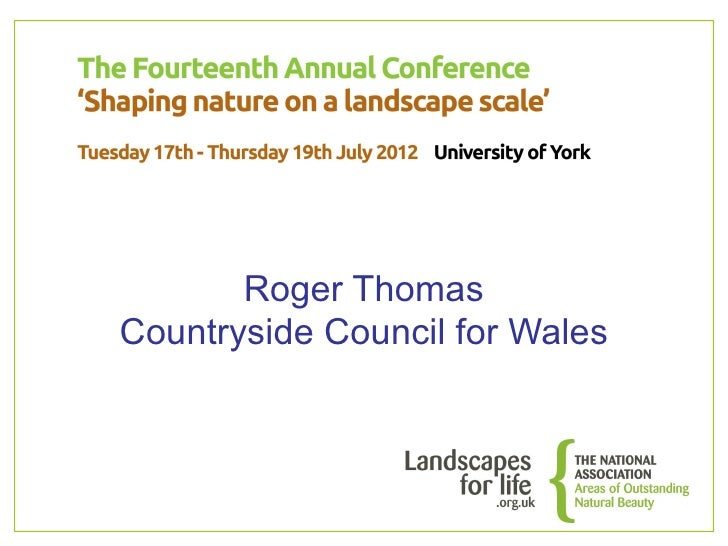 Roger ThomasCountryside Council for Wales