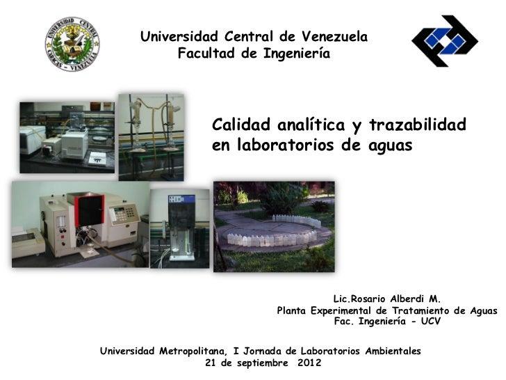 Universidad Central de Venezuela            Facultad de Ingeniería                      Calidad analítica y trazabilidad  ...