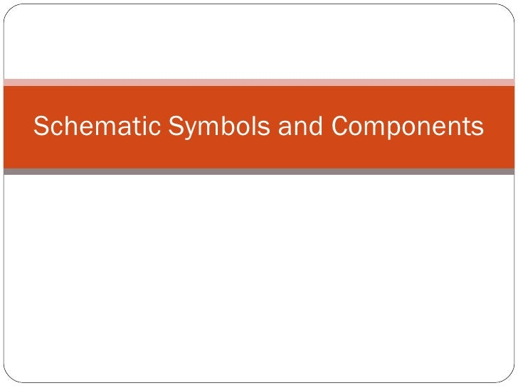 Schematic Symbols and Components
