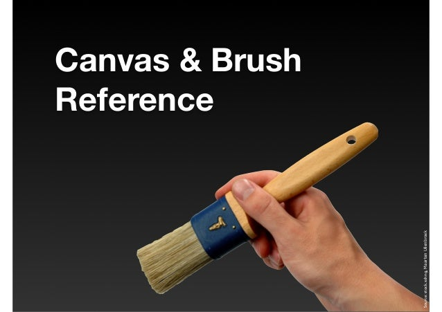 Canvas & Brush Reference Source:stock.xchng,MaartenUilenbroek