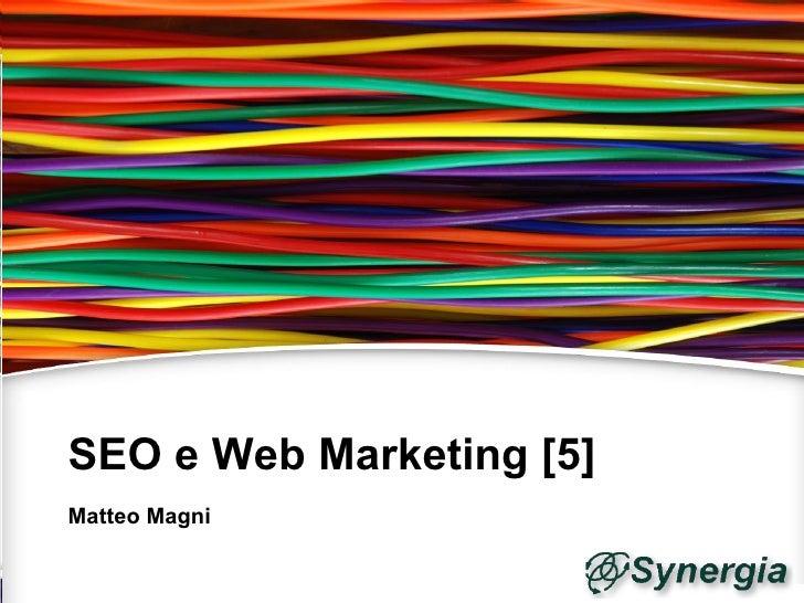 Seo e Web Marketing - 5   WebMaster & WebDesigner