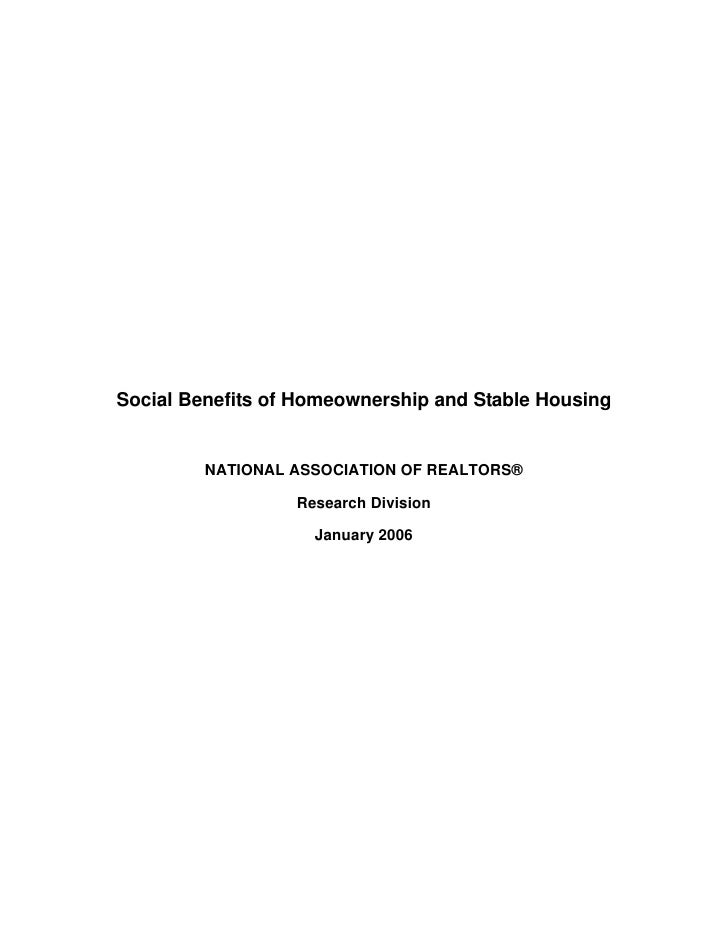 Social Benefits of Homeownership and Stable Housing            NATIONAL ASSOCIATION OF REALTORS®                    Resear...