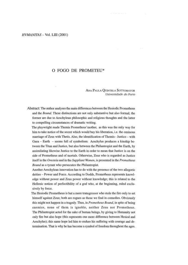 HVMANITAS - Vol. LIII (2001) O FOGO DE PROMETEU* ANA PAULA QUINTELA SOTTOMAYOR Universidade do Porto Abstract: The author ...