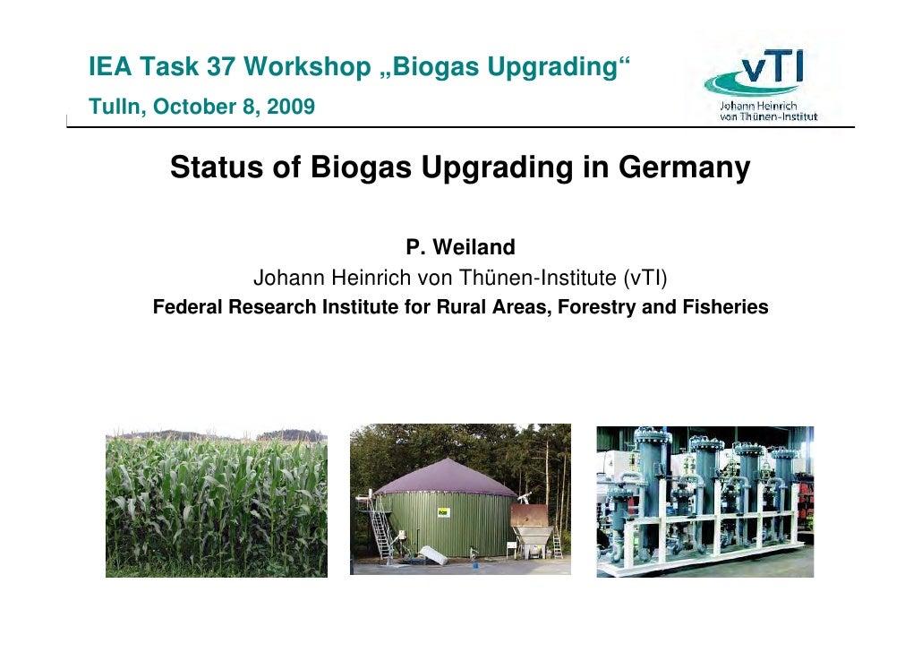 "IEA Task 37 Workshop ""Biogas Upgrading"" Tulln, October 8, 2009         Status of Biogas Upgrading in Germany              ..."