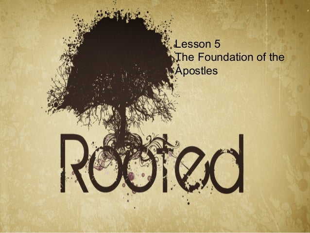 Lesson 5 The Foundation of the Apostles