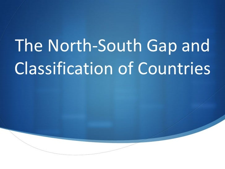 The North-South Gap and Classification of Countries