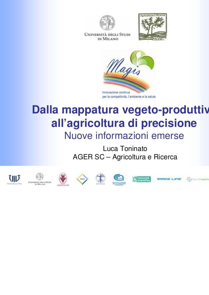 Dalla mappatura vegeto-produttiva    all'agricoltura di precisione     Nuove informazioni emerse              Luca Toninat...