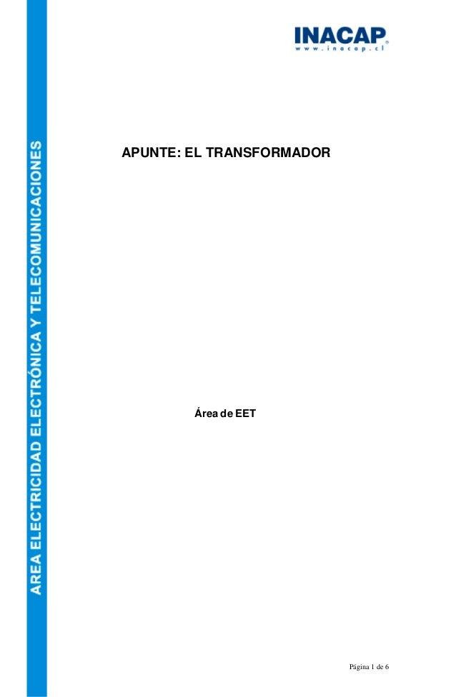 Página 1 de 6 APUNTE: EL TRANSFORMADOR Área de EET