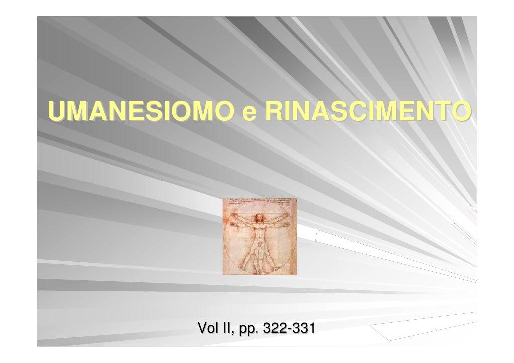 UMANESIOMO e RINASCIMENTO             Vol II, pp. 322-331