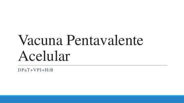 Vacuna Pentavalente Acelular DPaT+VPI+HiB