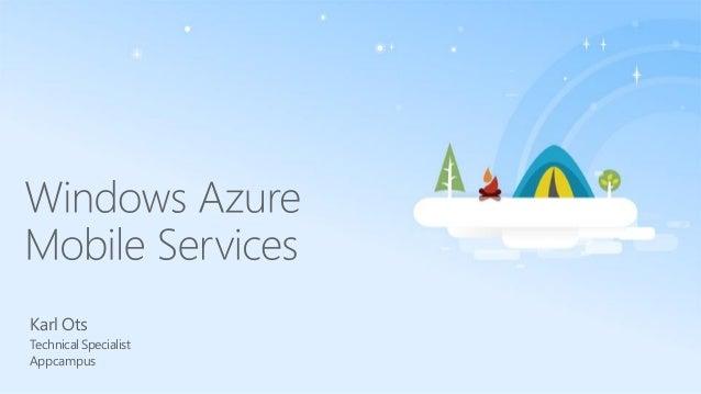 Building cross-platform mobile apps with Windows Azure Mobile Services - Karl Ots