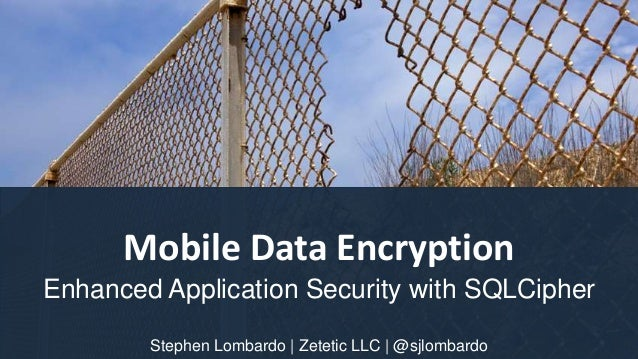 Protecting data on device with SQLCipher, Stephen Lombardo