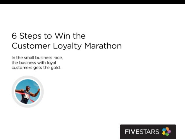 6 Steps to Win the Customer Loyalty Marathon