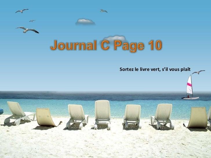 Sortez le livre vert, s'il vous plaît<br />Journal C Page 10<br />