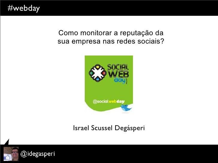 Palestra @idegasperi sobre Monitoramento em Mídias Sociais no @socialwebday em Ribeirão Preto