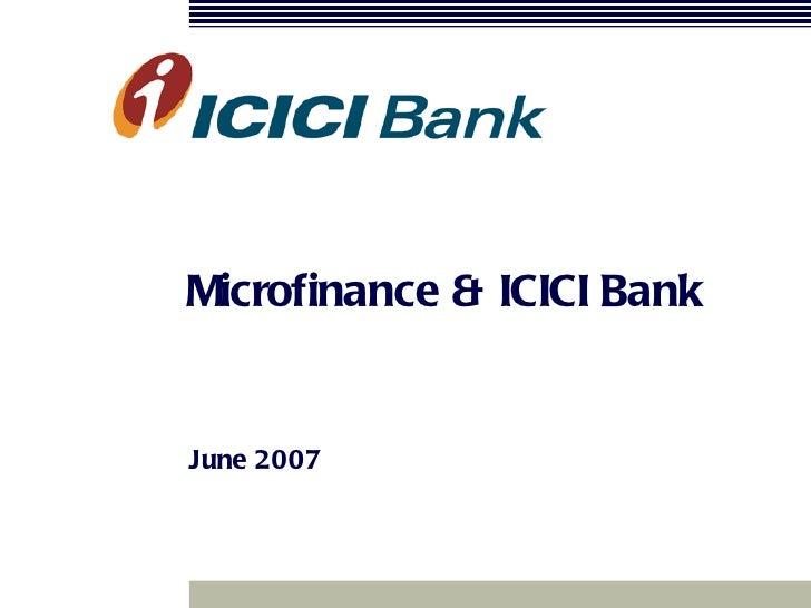 Microfinance & ICICI Bank June 2007