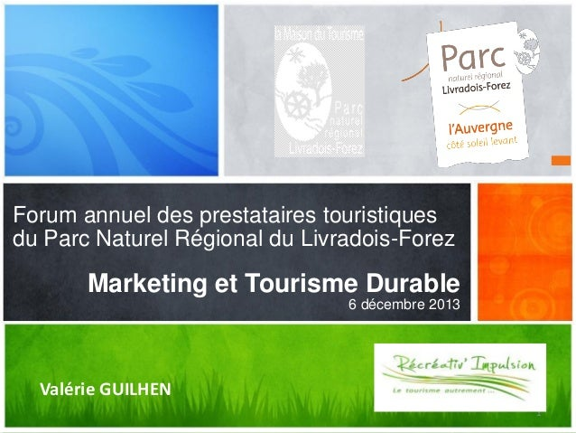 Forum annuel des prestataires touristiques du Parc Naturel Régional du Livradois-Forez  Quel message voulez-vous Marketing...