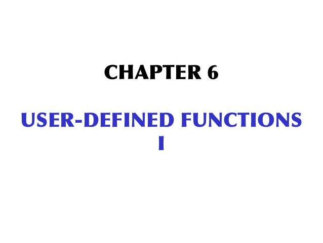 CHAPTER 6USER-DEFINED FUNCTIONS           I
