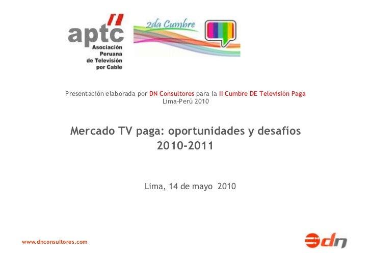 Presentación elaborada por DN Consultores para la II Cumbre DE Televisión Paga                                            ...