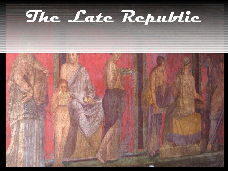 06 14 2009 The Late Republic