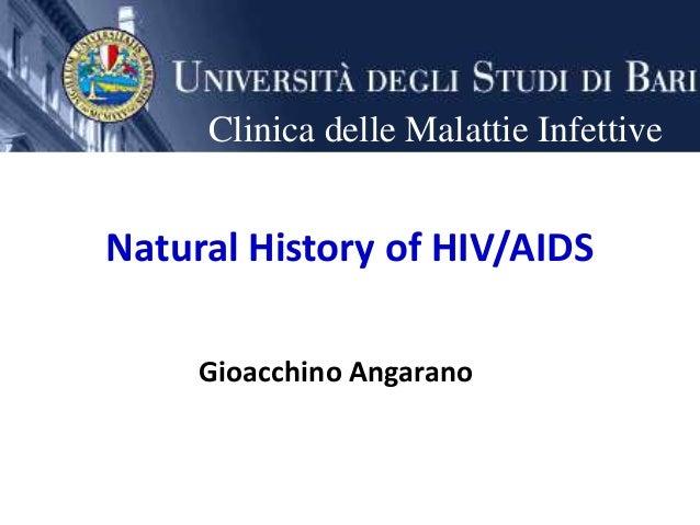 Natural History of HIV/AIDS Gioacchino Angarano Clinica delle Malattie Infettive