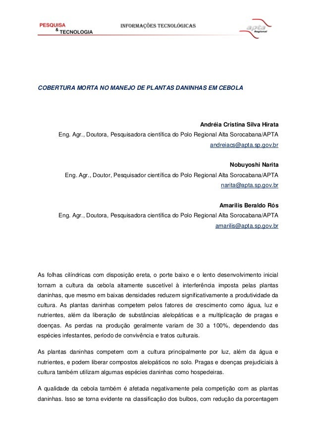 COBERTURA MORTA NO MANEJO DE PLANTAS DANINHAS EM CEBOLA Andréia Cristina Silva Hirata Eng. Agr., Doutora, Pesquisadora cie...