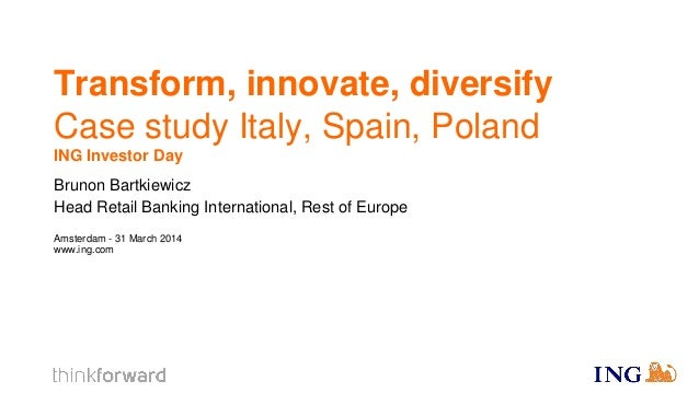 Transform, Innovate, Diversify by Brunon Bartkiewicz | ING Investor Day 31 march 2014