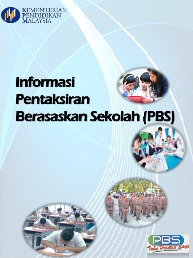 5/7/2014 1 Informasi Pentaksiran Berasaskan Sekolah (PBS) 1