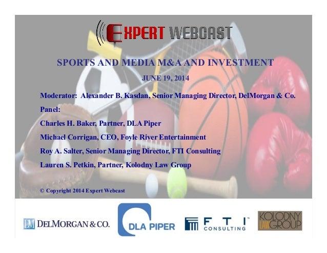 Moderator: Alexander B. Kasdan, Senior Managing Director, DelMorgan & Co. Panel: Charles H. Baker, Partner, DLA Piper Mich...