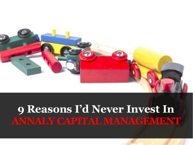 9 Reasons I'd Never Invest In ANNALY CAPITAL MANAGEMENT