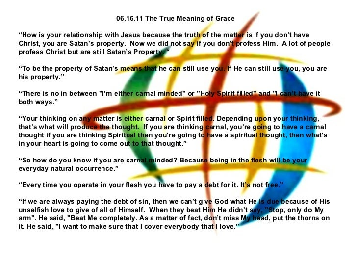 "06.16.11 The True Meaning of Grace "" How is your relationship with Jesus because the truth of the matter is if you don't h..."
