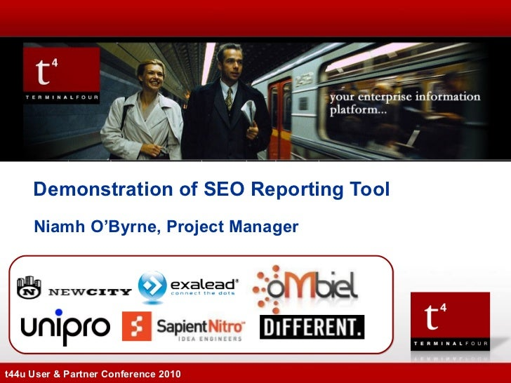 Niamh O'Byrne, Project Manager Demonstration of SEO Reporting Tool t44u User & Partner Conference 2010