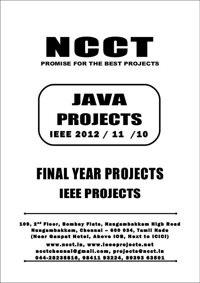 NCCT Smarter way to do your Projects 0 4 4 - 28 2 3 5 8 16 9 8 41 1 93 2 24 , 8 9 39 3 63 5 01 ncctchennai@gmail.com JAVA ...