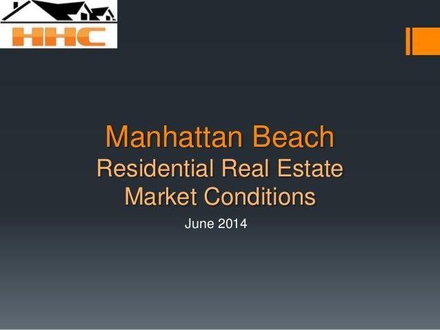 Manhattan Beach Residential Real Estate Market Conditions June 2014