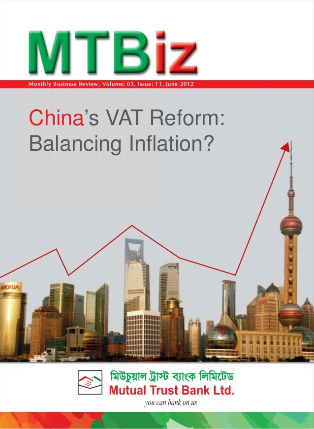 Monthly Business Review, Volume: 03, Issue: 11, June 2012  China's VAT Reform: Balancing Inflation?