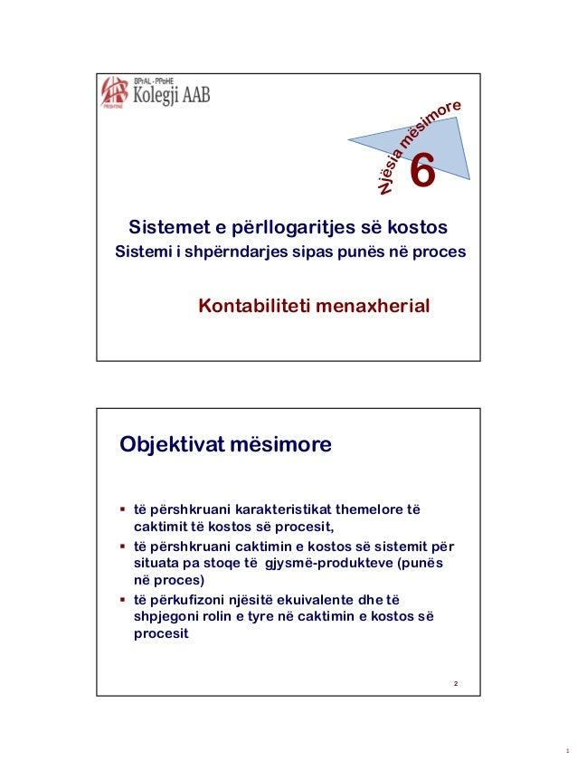 6 Sistemet e përllogaritjes së kostos Sistemi i shpërndarjes sipas punës në proces  Kontabiliteti menaxherial  Objektivat ...