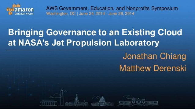AWS Government, Education, and Nonprofits Symposium Washington, DC | June 24, 2014 - June 26, 2014 AWS Government, Educati...