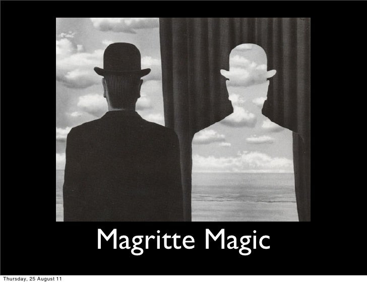 Magritte MagicThursday, 25 August 11